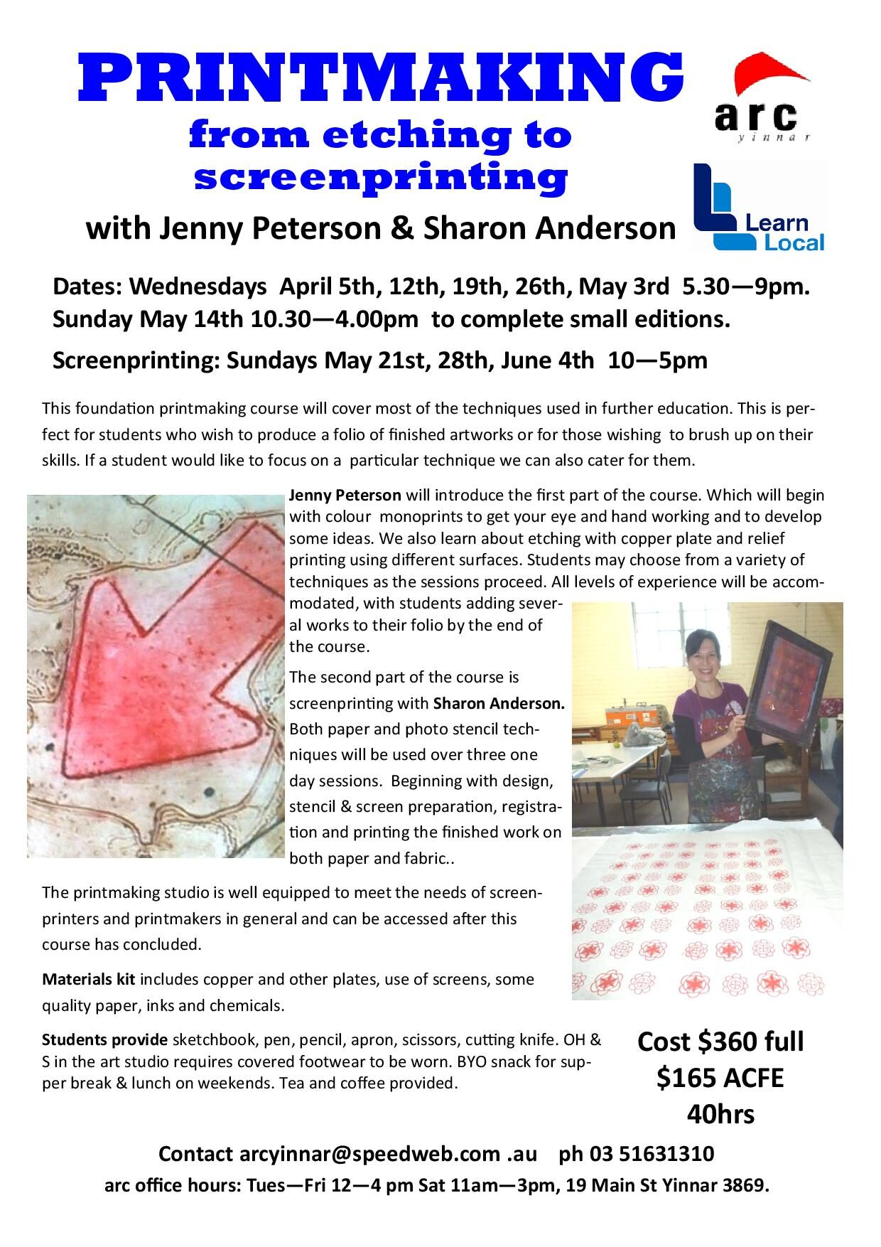 PRINTMAKING  from etching to   screenprinting  with Jenny Peterson & Sharon Anderson  Dates: Wednesdays April 5th, 12th, 19th, 26th, May 3rd 5.30—9pm.   Sunday May 14th 10.30—4.00pm to complete small editions.  Screenprinting: Sundays May 21st, 28th, June 4th 10—5pm